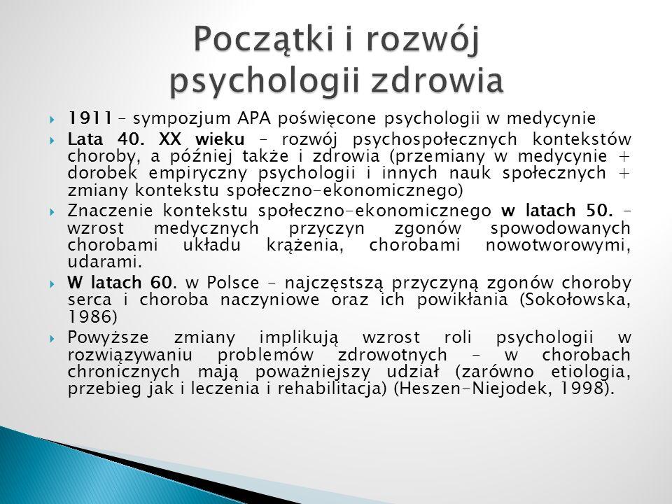  1911 – sympozjum APA poświęcone psychologii w medycynie  Lata 40. XX wieku – rozwój psychospołecznych kontekstów choroby, a później także i zdrowia
