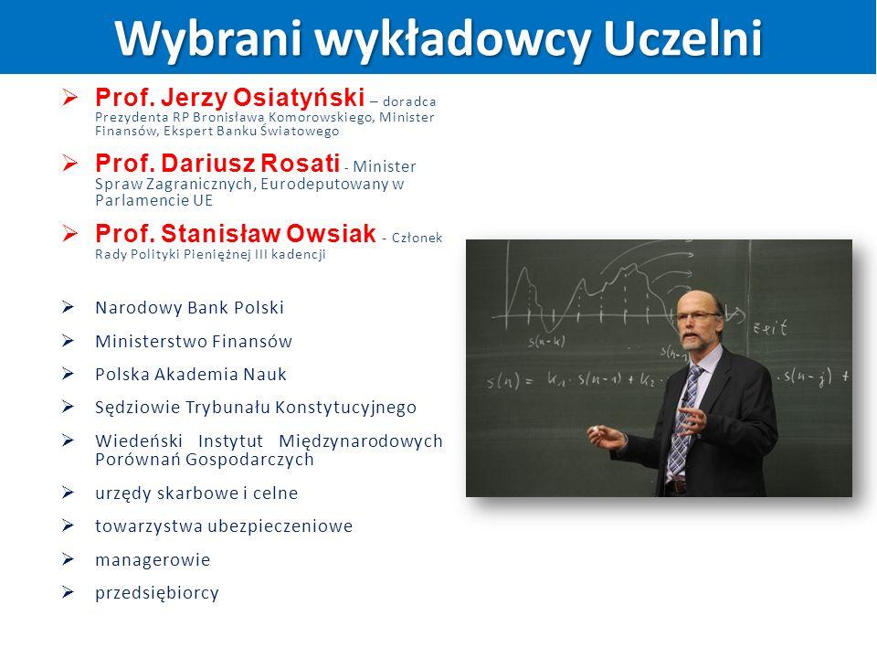  Prof. Jerzy Osiatyński – doradca Prezydenta RP Bronisława Komorowskiego, Minister Finansów, Ekspert Banku Światowego  Prof. Dariusz Rosati - Minist