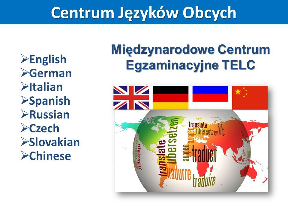  English  German  Italian  Spanish  Russian  Czech  Slovakian  Chinese Centrum Języków Obcych Międzynarodowe Centrum Egzaminacyjne TELC