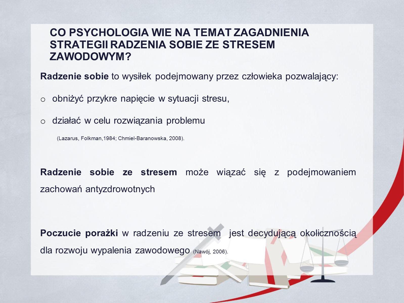 CO PSYCHOLOGIA WIE NA TEMAT ZAGADNIENIA STRATEGII RADZENIA SOBIE ZE STRESEM ZAWODOWYM.