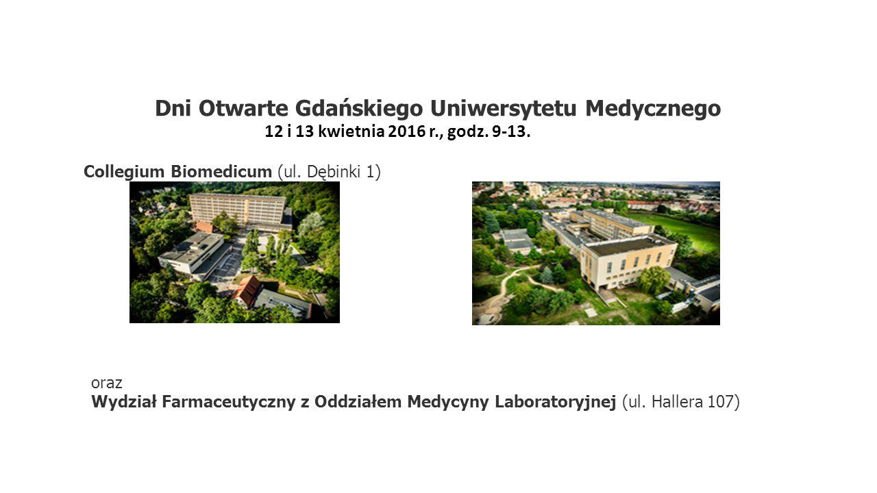 Dni Otwarte Gdańskiego Uniwersytetu Medycznego 12 i 13 kwietnia 2016 r., godz.