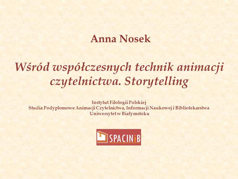 Anna Nosek Wśród współczesnych technik animacji czytelnictwa.