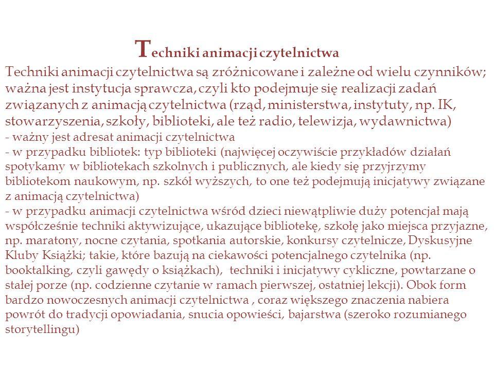 Opowiadanie baśni T o jedna z najstarszych form pracy z czytelnikiem dziecięcym (bardzo popularna w międzywojennych szkołach i bibliotekach, pisał o tym Wiktor Błażejewicz w książce Baśń a dziecko, Warszawa 1930) oraz optymalna forma budzenia, animowania, ożywiania miłości do słowa i książek, skuteczna zwłaszcza w przypadku czytelników między 4 a 9, 10 rokiem życia, realizowana najczęściej w bibliotekach publicznych i szkolnych.