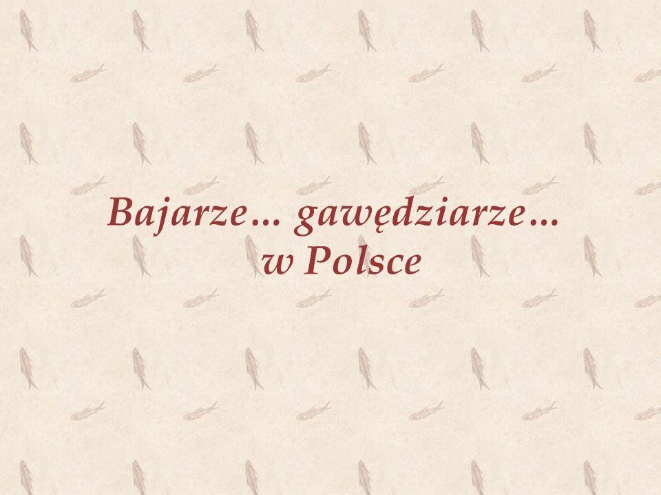 Bajarze… gawędziarze… w Polsce