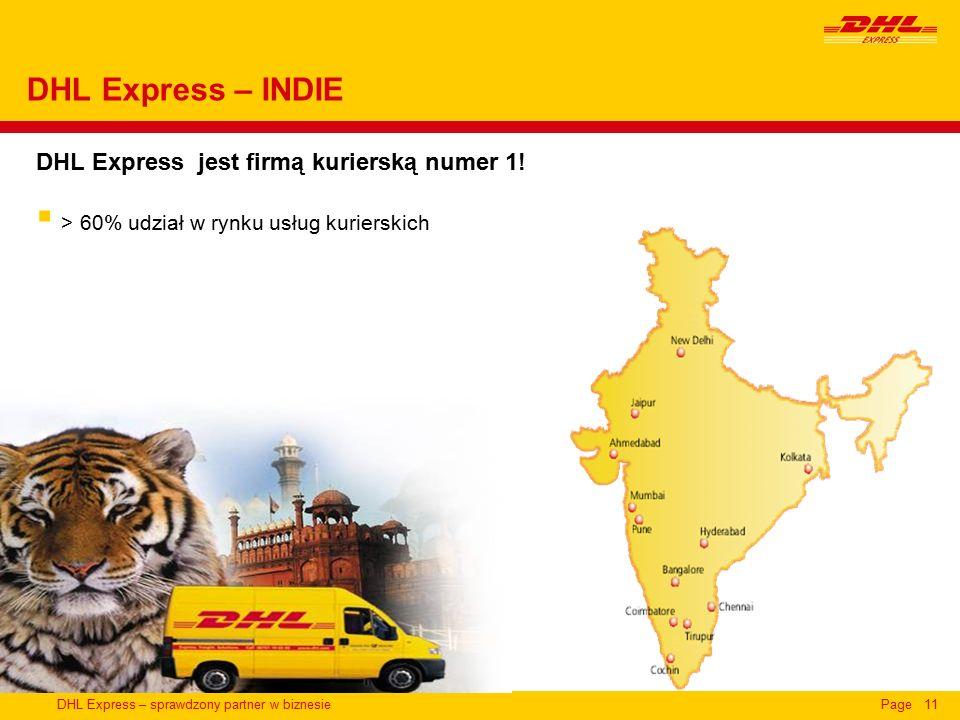 DHL Express – sprawdzony partner w biznesiePage11 DHL Express – INDIE DHL Express jest firmą kurierską numer 1.