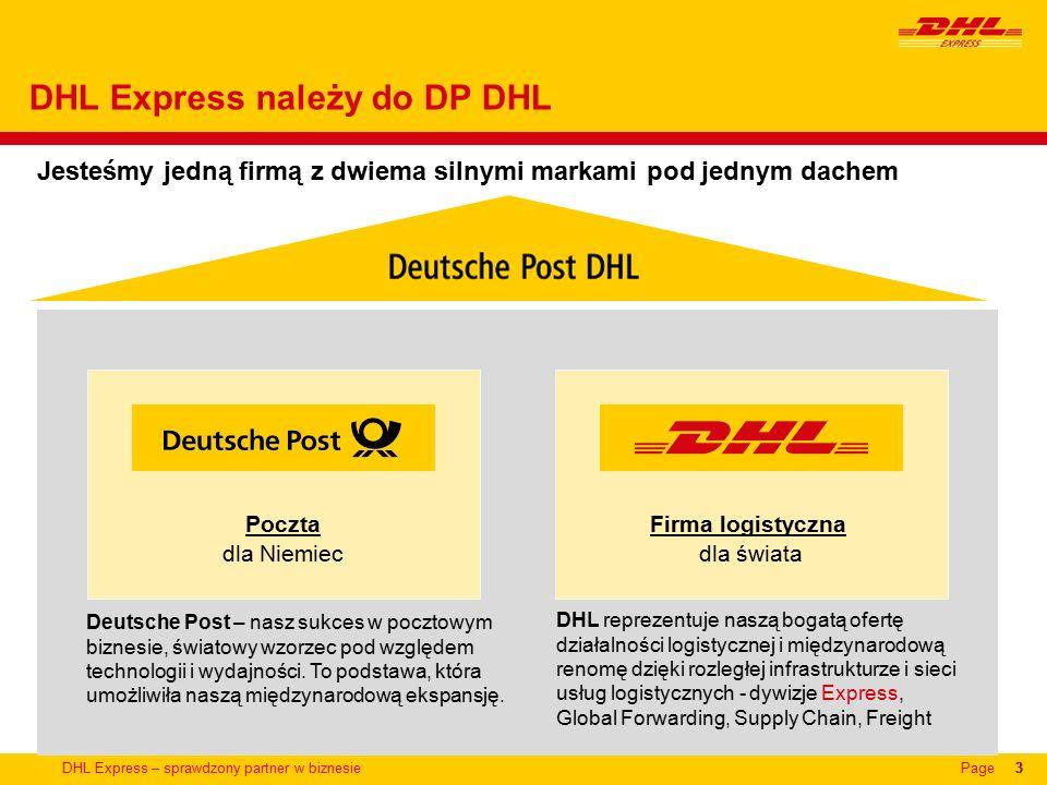 DHL Express – sprawdzony partner w biznesiePage3 DHL Express należy do DP DHL Jesteśmy jedną firmą z dwiema silnymi markami pod jednym dachem 33 Deutsche Post – nasz sukces w pocztowym biznesie, światowy wzorzec pod względem technologii i wydajności.