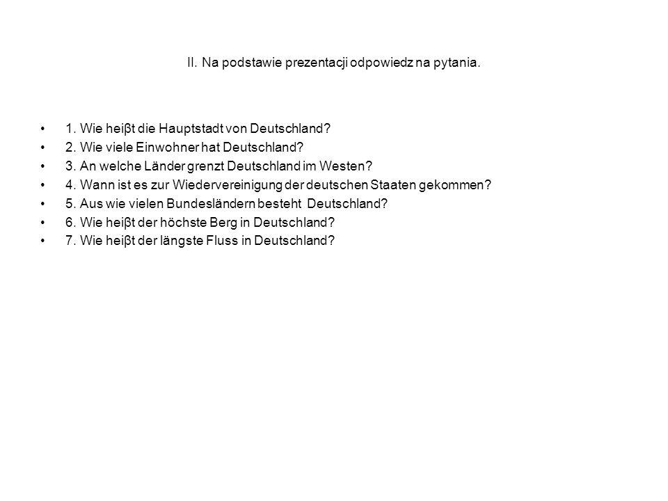 II. Na podstawie prezentacji odpowiedz na pytania.