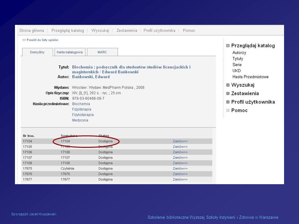 Sporządził: Jacek Kruszewski Szkolenie biblioteczne Wyższej Szkoły Inżynierii i Zdrowia w Warszawie