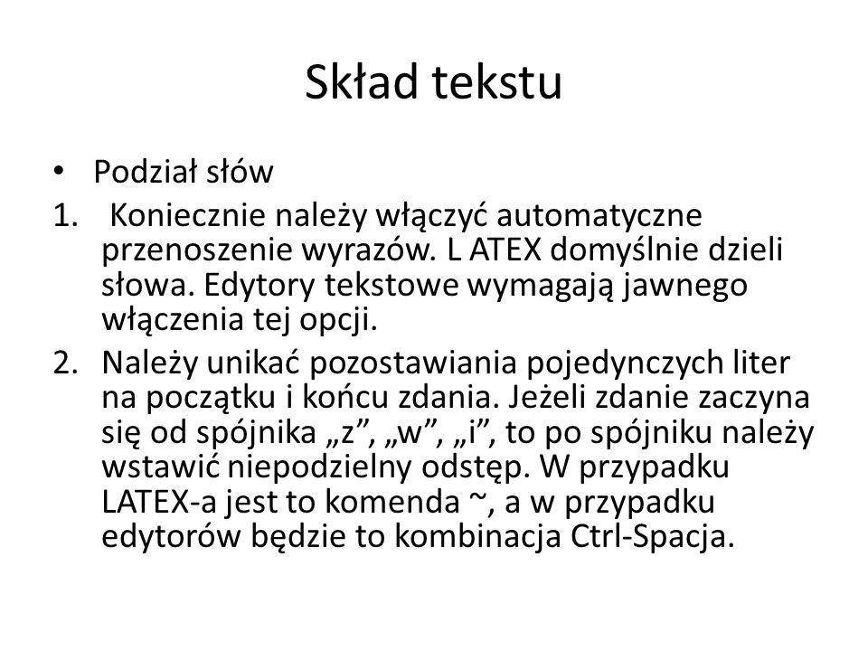 Skład tekstu Podział słów 1. Koniecznie należy włączyć automatyczne przenoszenie wyrazów.