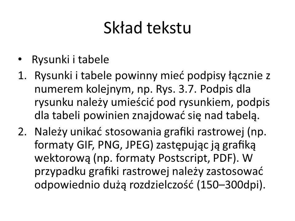 Skład tekstu Rysunki i tabele 1.Rysunki i tabele powinny mieć podpisy łącznie z numerem kolejnym, np.