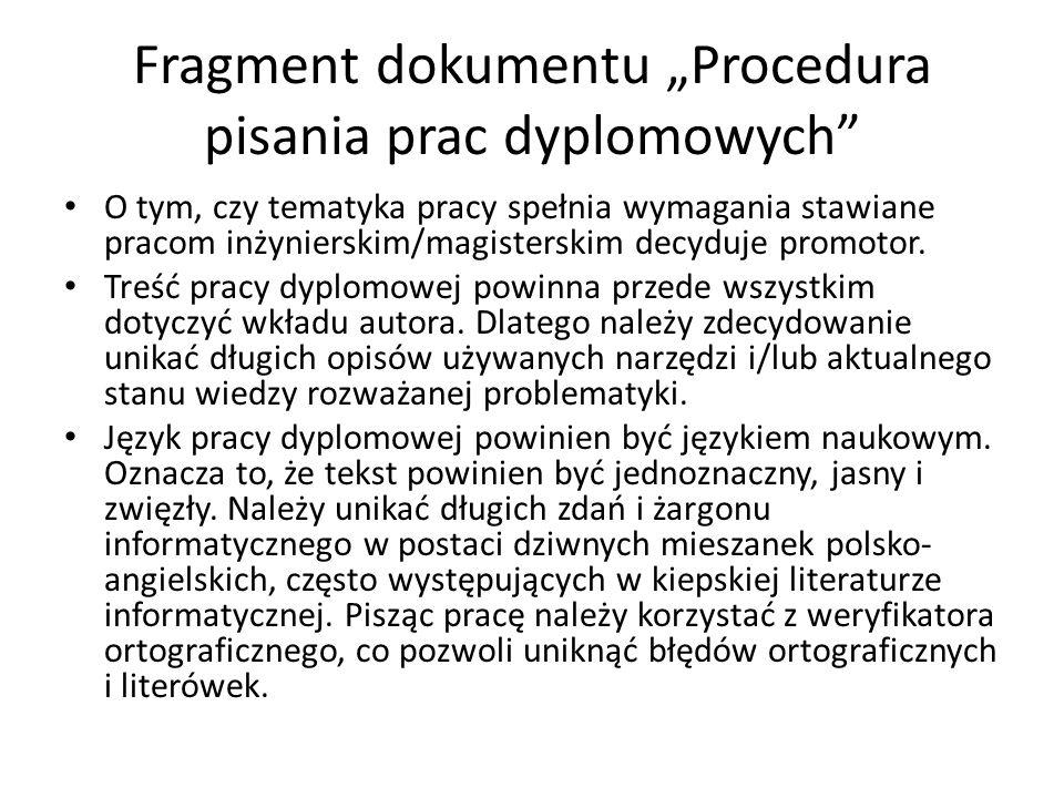 """Fragment dokumentu """"Procedura pisania prac dyplomowych O tym, czy tematyka pracy spełnia wymagania stawiane pracom inżynierskim/magisterskim decyduje promotor."""