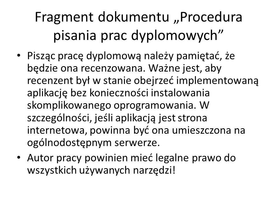 """Fragment dokumentu """"Procedura pisania prac dyplomowych Pisząc pracę dyplomową należy pamiętać, że będzie ona recenzowana."""