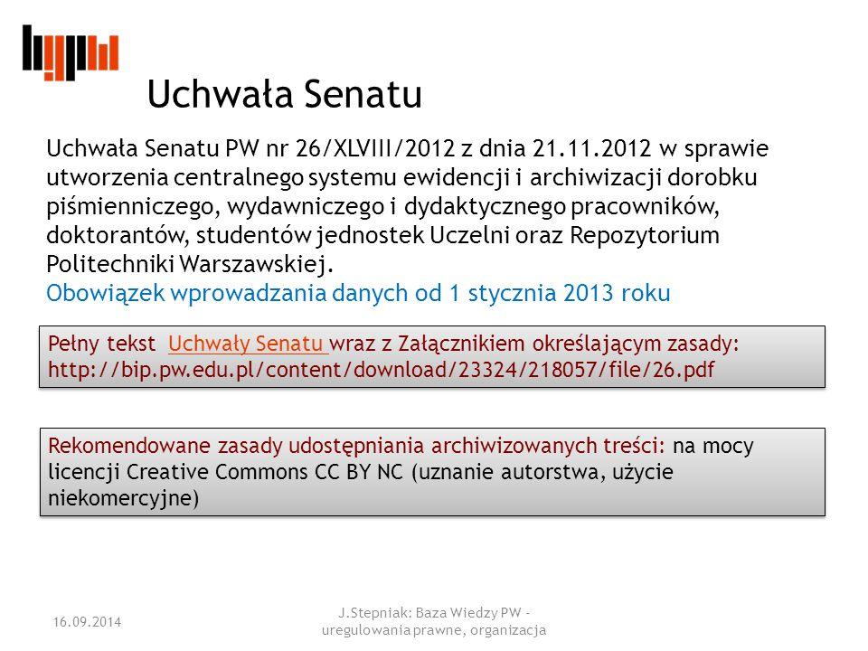 Uchwała Senatu PW nr 26/XLVIII/2012 z dnia 21.11.2012 w sprawie utworzenia centralnego systemu ewidencji i archiwizacji dorobku piśmienniczego, wydawniczego i dydaktycznego pracowników, doktorantów, studentów jednostek Uczelni oraz Repozytorium Politechniki Warszawskiej.