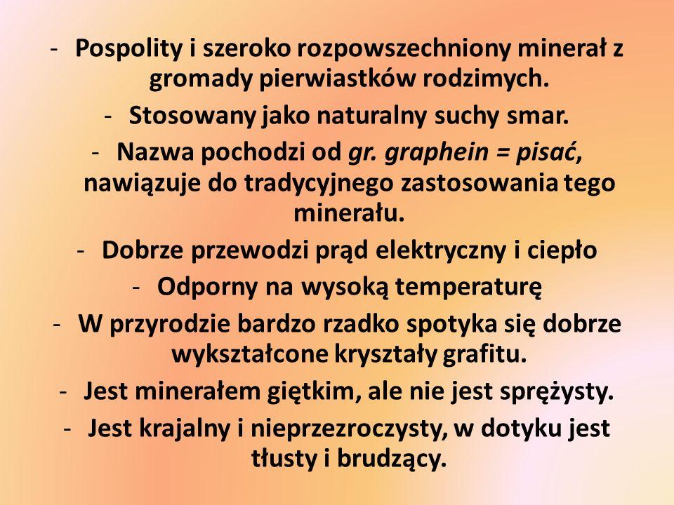 -Pospolity i szeroko rozpowszechniony minerał z gromady pierwiastków rodzimych. -Stosowany jako naturalny suchy smar. -Nazwa pochodzi od gr. graphein