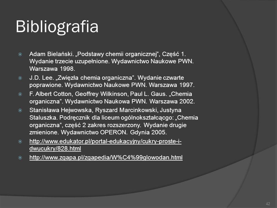 """Bibliografia  Adam Bielański. """"Podstawy chemii organicznej"""", Część 1. Wydanie trzecie uzupełnione. Wydawnictwo Naukowe PWN. Warszawa 1998.  J.D. Lee"""