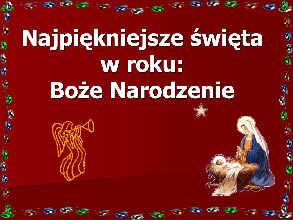 Najpiękniejsze święta w roku: Boże Narodzenie