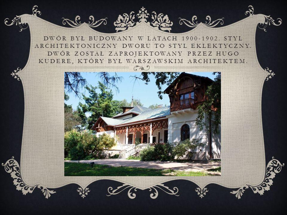 DWÓR BYŁ BUDOWANY W LATACH 1900-1902. STYL ARCHITEKTONICZNY DWORU TO STYL EKLEKTYCZNY.