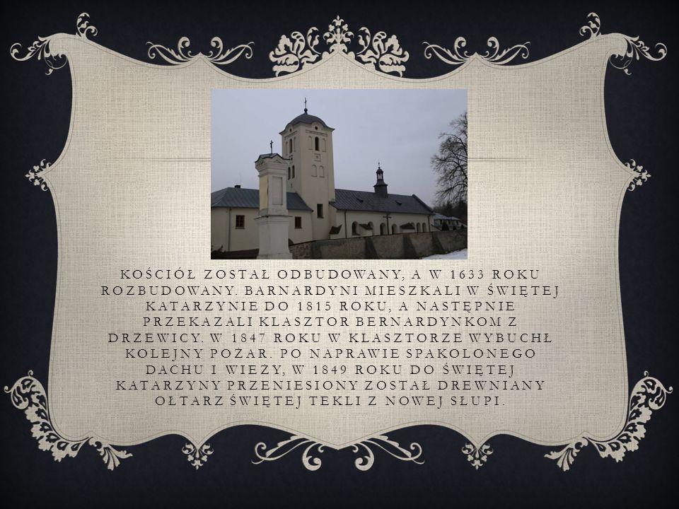 KOŚCIÓŁ ZOSTAŁ ODBUDOWANY, A W 1633 ROKU ROZBUDOWANY.