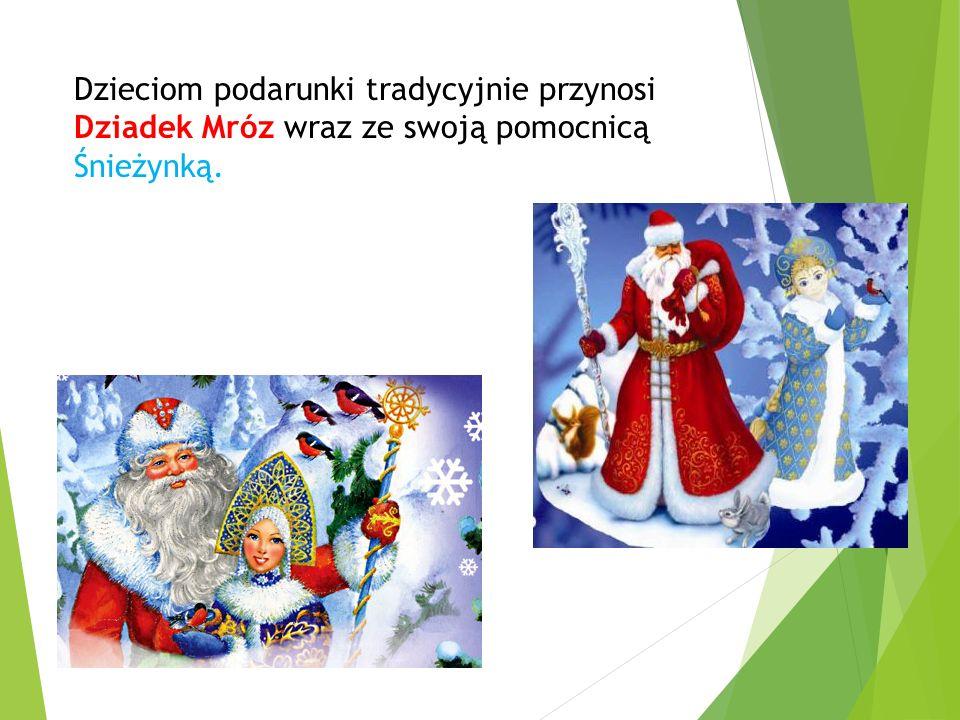 Dzieciom podarunki tradycyjnie przynosi Dziadek Mróz wraz ze swoją pomocnicą Śnieżynką.