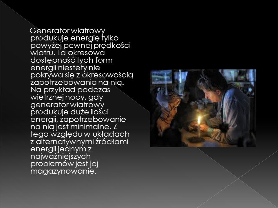 Najbardziej dostępne i najprostsze w eksploatacji są energia wiatru oraz energia promieniowania słonecznego.