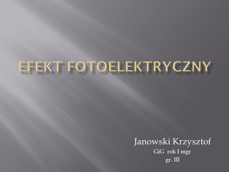 Janowski Krzysztof GiG rok I mgr gr. III