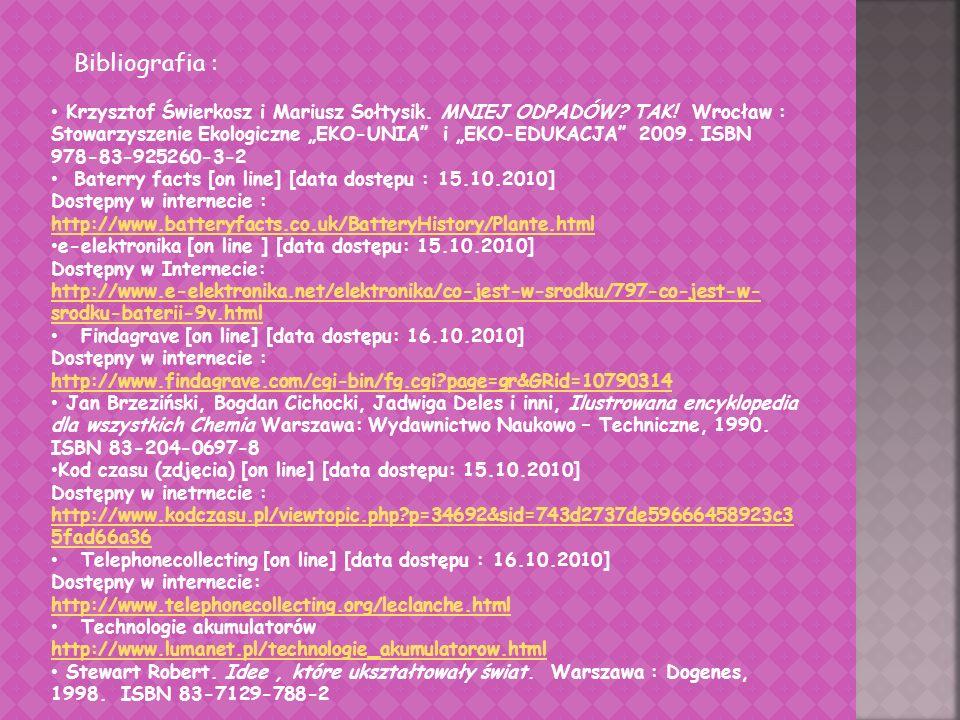 """Bibliografia : Krzysztof Świerkosz i Mariusz Sołtysik. MNIEJ ODPADÓW? TAK! Wrocław : Stowarzyszenie Ekologiczne """"EKO-UNIA"""" i """"EKO-EDUKACJA"""" 2009. ISBN"""
