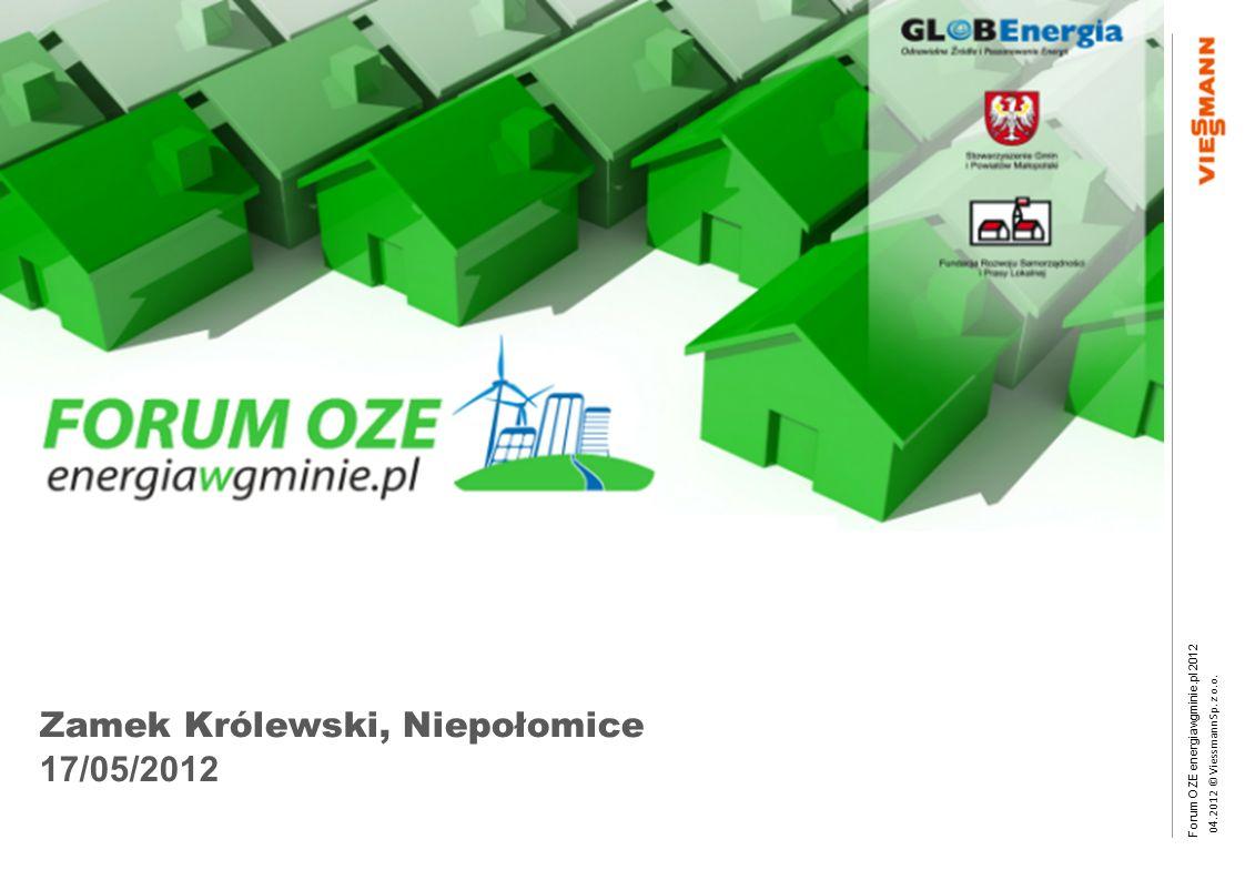 Forum OZE energiawgminie.pl 2012 0 4.2012 © Viessmann Sp. z o.o. III Forum OZE energiawgminie.pl 2012 Zamek Królewski, Niepołomice 17/05/2012