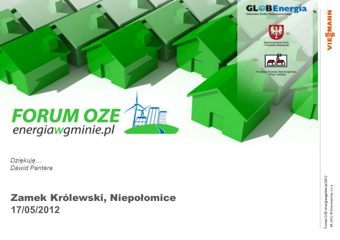 Forum OZE energiawgminie.pl 2012 0 4.2012 © Viessmann Sp. z o.o. III Forum OZE energiawgminie.pl 2012 Zamek Królewski, Niepołomice 17/05/2012 Dziękuję
