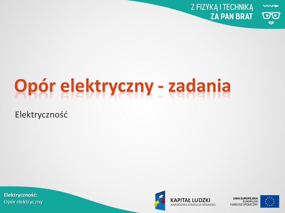 Elektryczność: Opór elektryczny Elektryczność