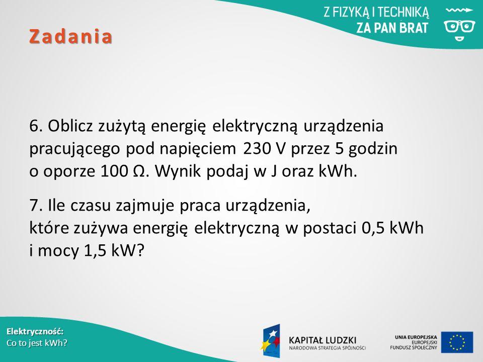 Elektryczność: Co to jest kWh. Zadania 6.