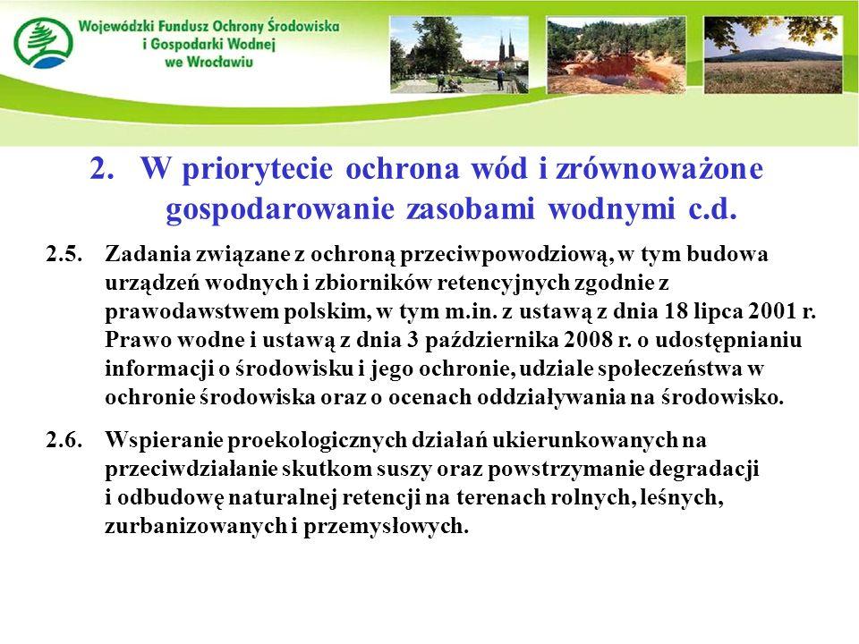 2. W priorytecie ochrona wód i zrównoważone gospodarowanie zasobami wodnymi c.d.