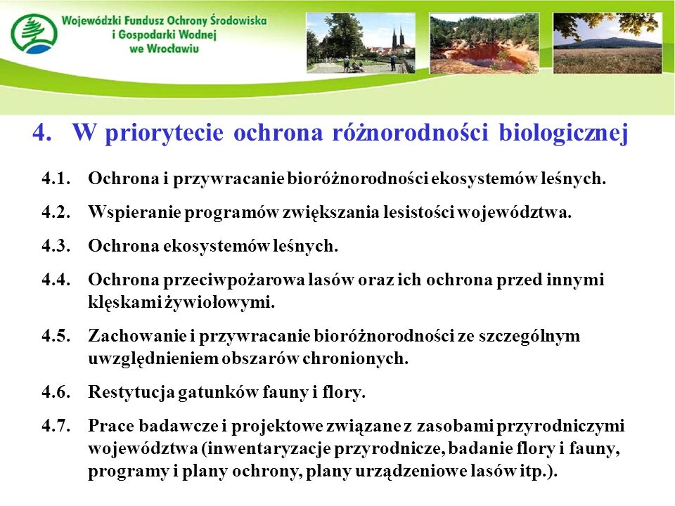 4.W priorytecie ochrona różnorodności biologicznej 4.1.Ochrona i przywracanie bioróżnorodności ekosystemów leśnych.