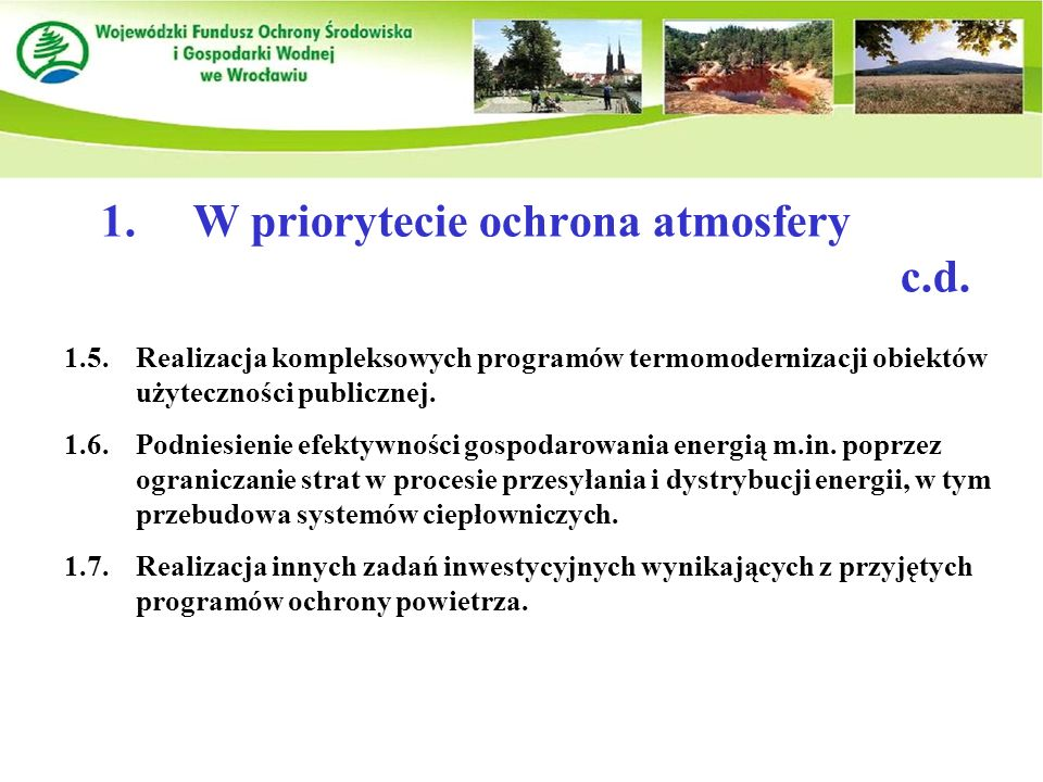 1.W priorytecie ochrona atmosfery c.d. 1.5.