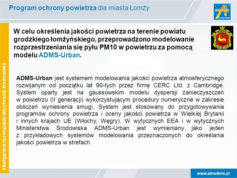 www.atmoterm.pl Inteligentne rozwiązania aby chronić środowisko W celu określenia jakości powietrza na terenie powiatu grodzkiego łomżyńskiego, przeprowadzono modelowanie rozprzestrzeniania się pyłu PM10 w powietrzu za pomocą modelu ADMS-Urban.