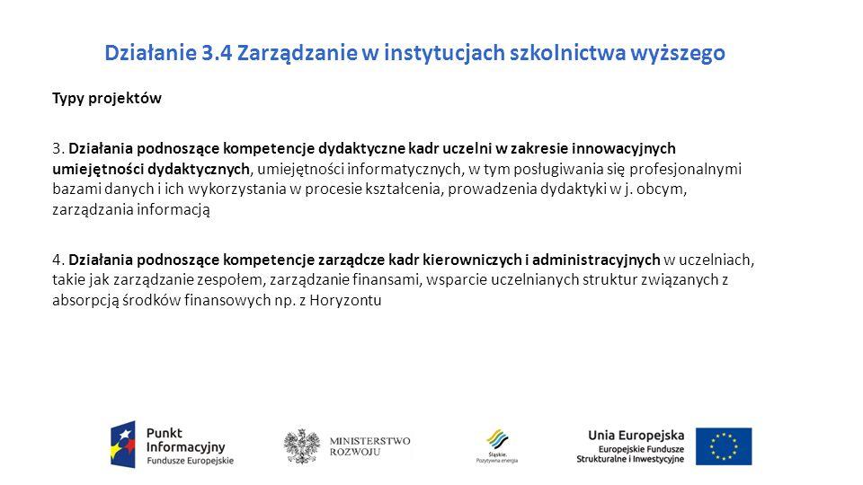 Działanie 3.4 Zarządzanie w instytucjach szkolnictwa wyższego Typy projektów 4.