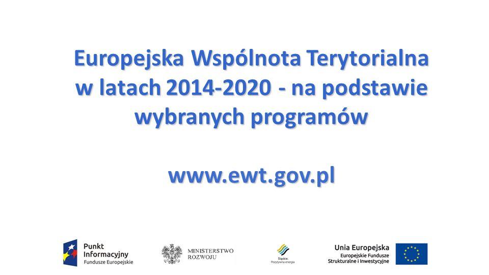 Europejska Wspólnota Terytorialna w latach 2014-2020 - na podstawie wybranych programów www.ewt.gov.pl