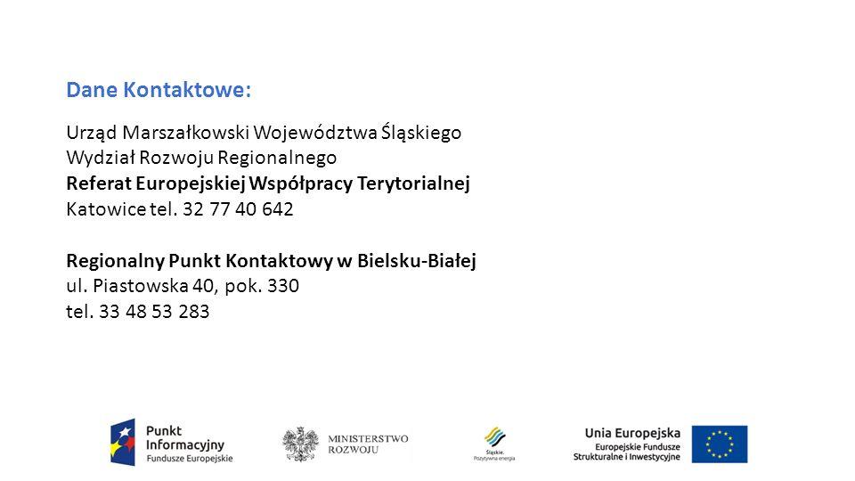 Dane Kontaktowe: Urząd Marszałkowski Województwa Śląskiego Wydział Rozwoju Regionalnego Referat Europejskiej Współpracy Terytorialnej Katowice tel.