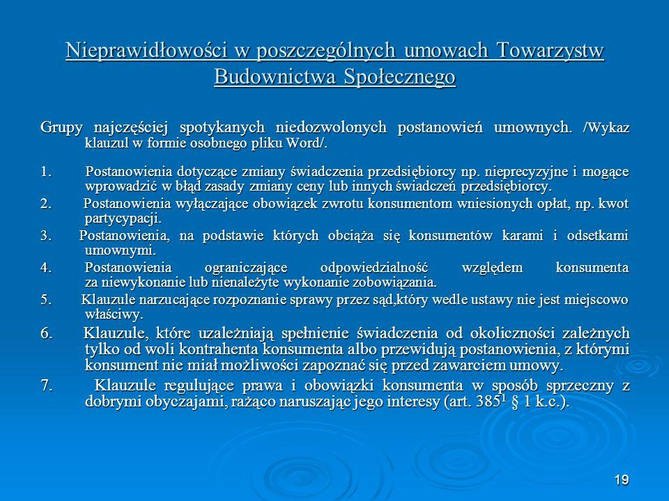 19 Nieprawidłowości w poszczególnych umowach Towarzystw Budownictwa Społecznego Grupy najczęściej spotykanych niedozwolonych postanowień umownych.