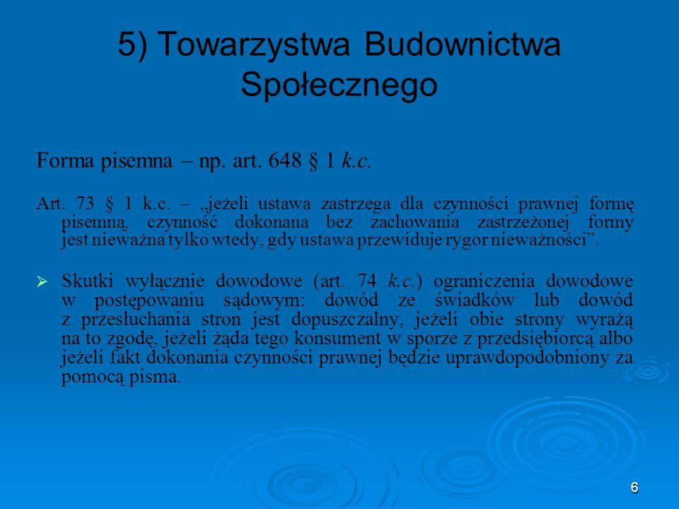 6 5) Towarzystwa Budownictwa Społecznego Forma pisemna – np.
