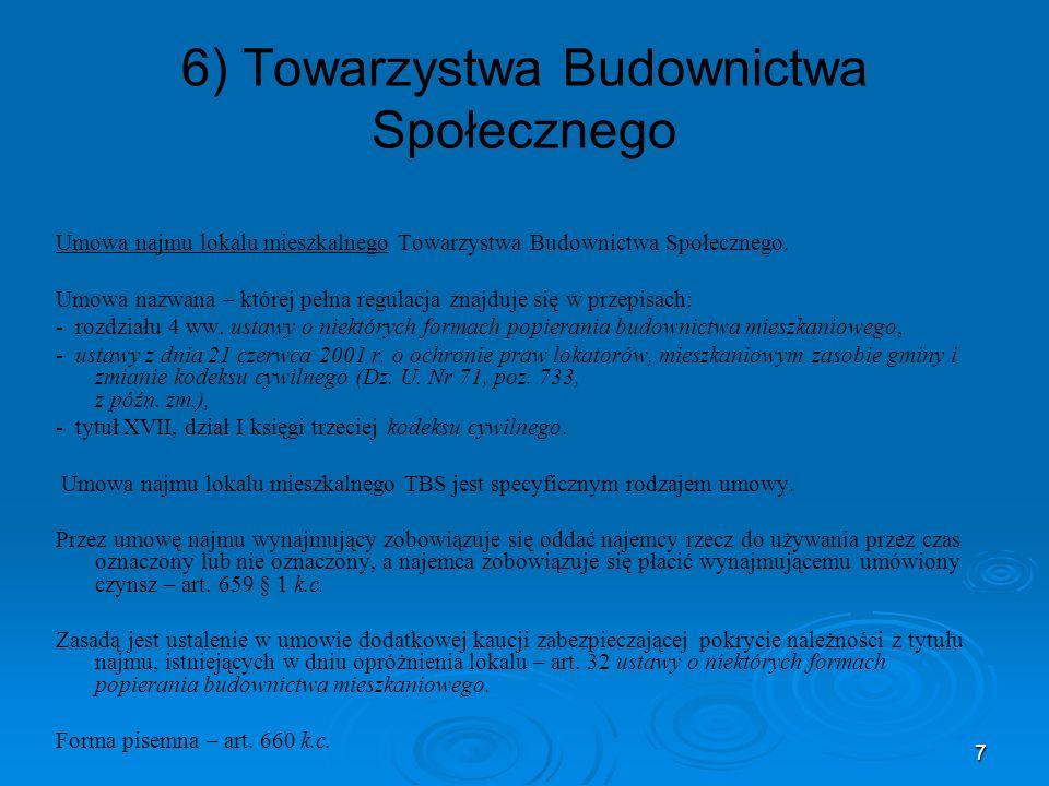 7 6) Towarzystwa Budownictwa Społecznego Umowa najmu lokalu mieszkalnego Towarzystwa Budownictwa Społecznego. Umowa nazwana – której pełna regulacja z