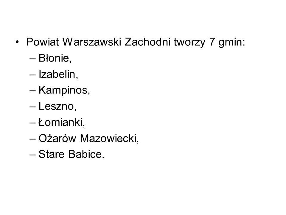 Powiat Warszawski Zachodni tworzy 7 gmin: –Błonie, –Izabelin, –Kampinos, –Leszno, –Łomianki, –Ożarów Mazowiecki, –Stare Babice.