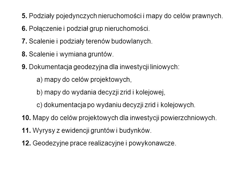 5. Podziały pojedynczych nieruchomości i mapy do celów prawnych.