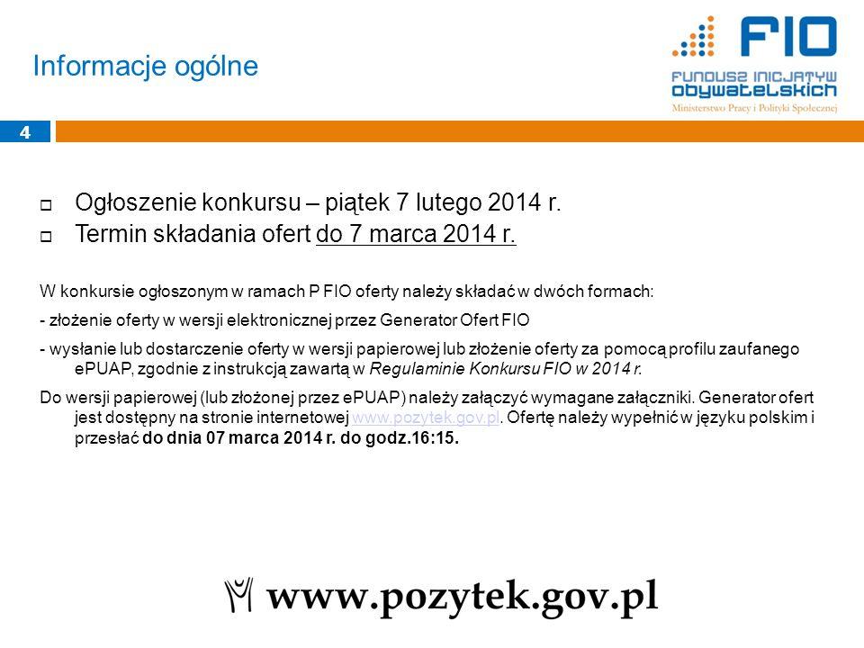 Informacje ogólne 4  Ogłoszenie konkursu – piątek 7 lutego 2014 r.