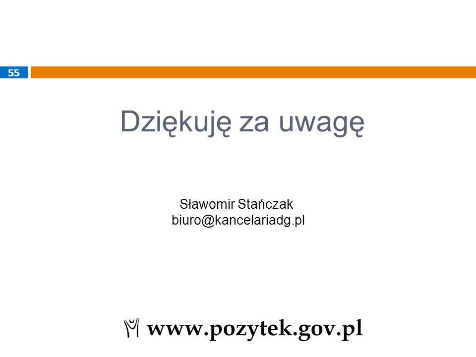 Dziękuję za uwagę 55 Sławomir Stańczak biuro@kancelariadg.pl