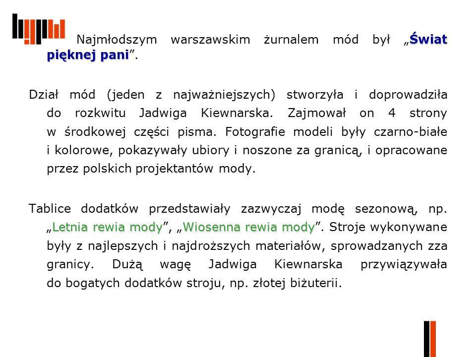 """Świat pięknej pani Najmłodszym warszawskim żurnalem mód był """"Świat pięknej pani"""". Dział mód (jeden z najważniejszych) stworzyła i doprowadziła do rozk"""