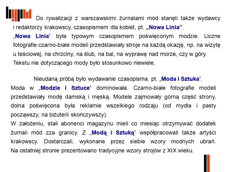 """Nowa Linia Do rywalizacji z warszawskimi żurnalami mód stanęli także wydawcy i redaktorzy krakowscy, czasopismem dla kobiet, pt. """"Nowa Linia"""". Nowa Li"""