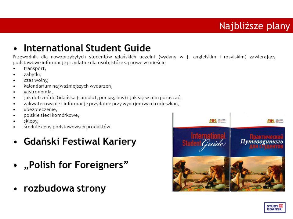 International Student Guide Przewodnik dla nowoprzybyłych studentów gdańskich uczelni (wydany w j. angielskim i rosyjskim) zawierający podstawowe info