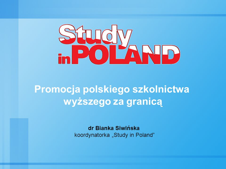 """dr Bianka Siwińska koordynatorka """"Study in Poland"""" Promocja polskiego szkolnictwa wyższego za granicą"""