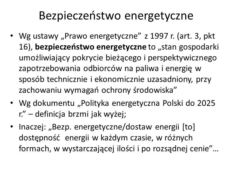 """Bezpieczeństwo energetyczne Wg ustawy """"Prawo energetyczne"""" z 1997 r. (art. 3, pkt 16), bezpieczeństwo energetyczne to """"stan gospodarki umożliwiający p"""