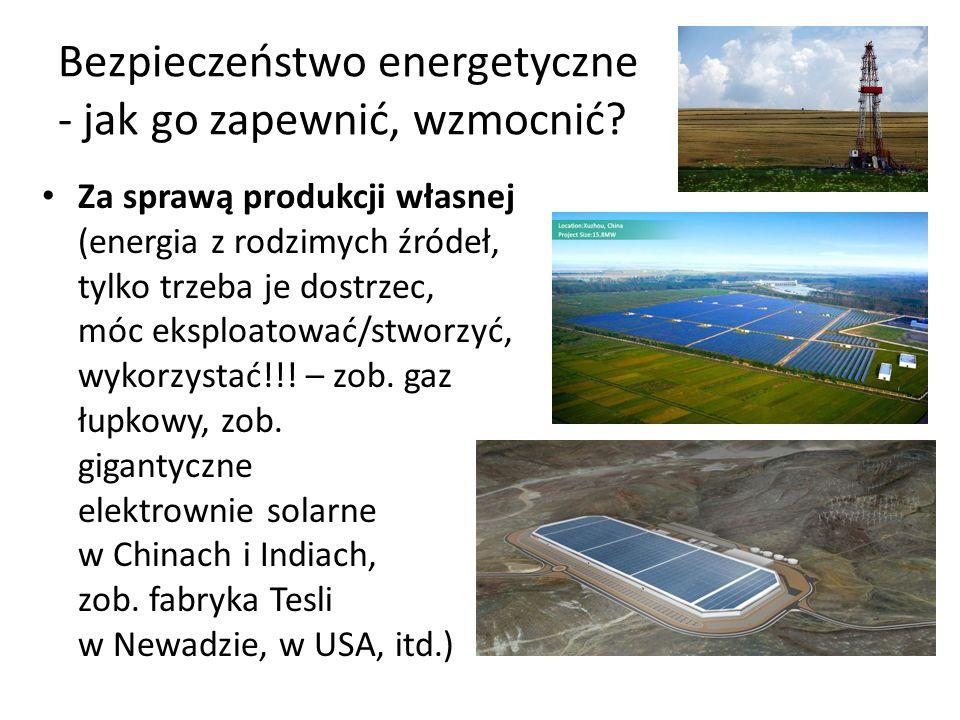 Bezpieczeństwo energetyczne - jak go zapewnić, wzmocnić? Za sprawą produkcji własnej (energia z rodzimych źródeł, tylko trzeba je dostrzec, móc eksplo